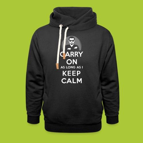Carry On - Keep Calm - Schalkragen Hoodie