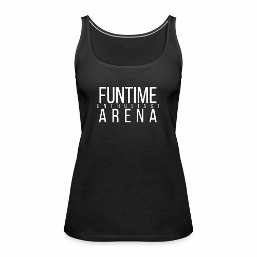 Top - FunTime Arena Enthusiast - Frauen Premium Tank Top