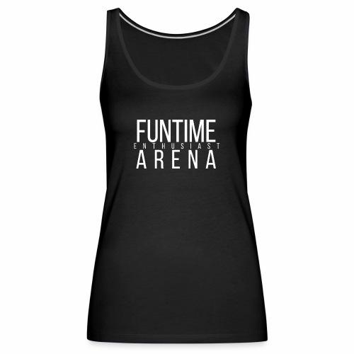 Top - FunTime Arena Enthusiast - Frauen Premium Tank Top