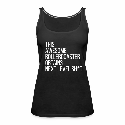 Top - Next Level SH*T - Frauen Premium Tank Top