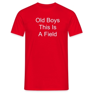 Old Boys  This Is A Field T-Shirt - Men's T-Shirt