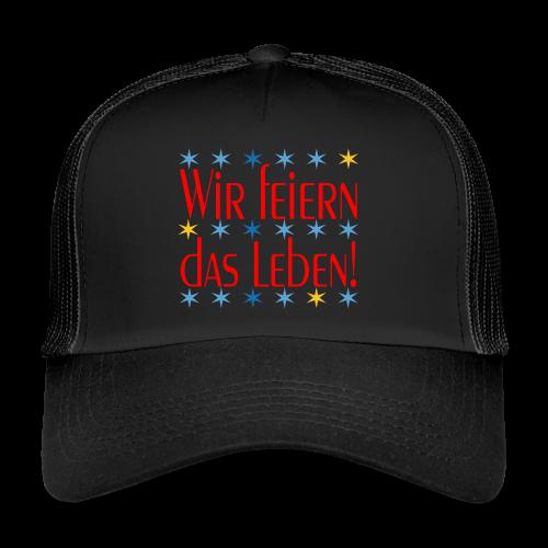 WIR FEIERN DAS LEBEN - Trucker Cap