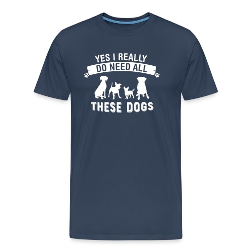 Men's Premium T-Shirt - need dogs - Men's Premium T-Shirt