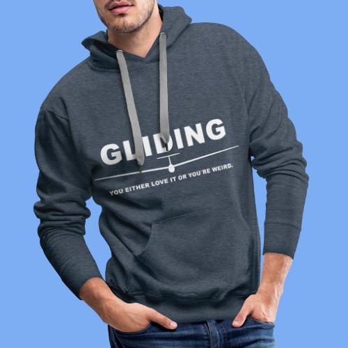 Love it or you are wired - Segelflieger T-Shirt - Men's Premium Hoodie