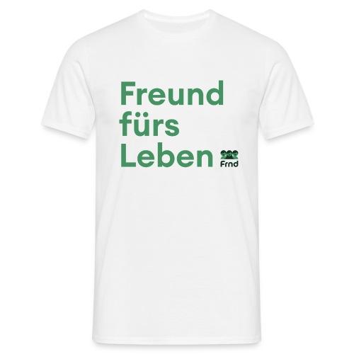 Freund fürs Leben T-Shirt - Männer T-Shirt