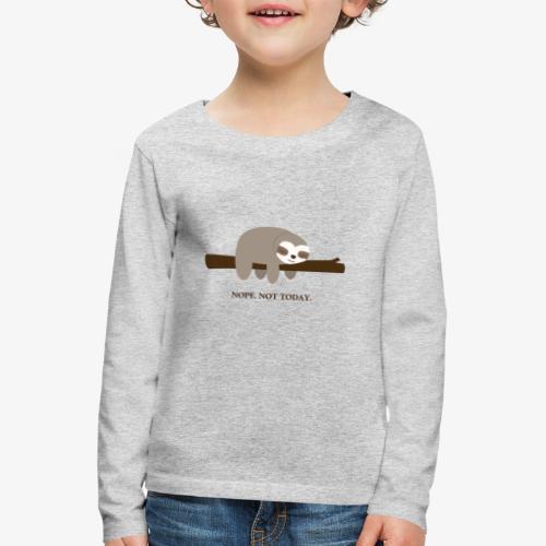Faultier. Nope. Not Today - Kinder Premium Langarmshirt