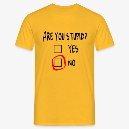 Männer T-Shirt Are you stupid? - Männer T-Shirt