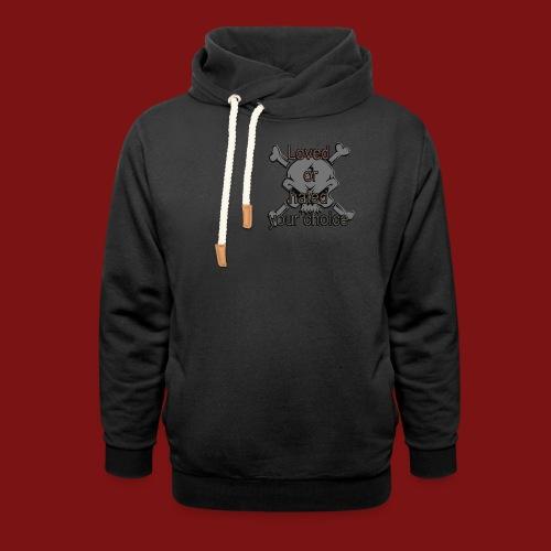 Loved or Hated your choice - Hoodies - Luvtröja med sjalkrage