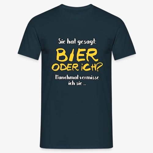 Männer T-Shirt Bier oder ich? - Männer T-Shirt
