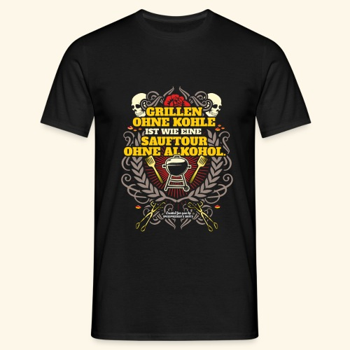 Grill T Shirt Grillen ohne Kohle - Männer T-Shirt