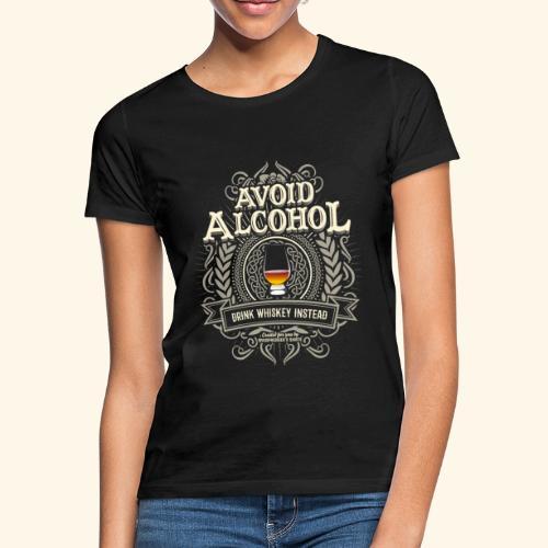 Whiskey T Shirt Avoid Alcohol - Frauen T-Shirt