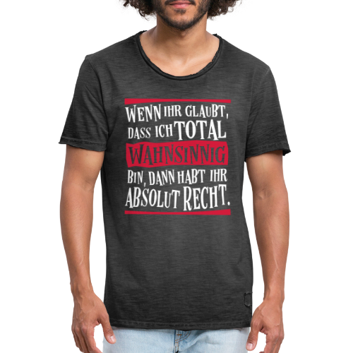 Coole Therapie Psycho Freak Sprüche - Wahnsinnig T-Shirt - Männer Vintage T-Shirt