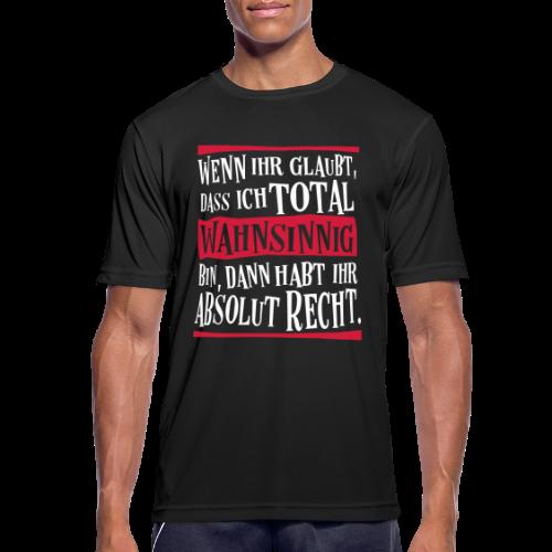 Coole Therapie Psycho Freak Sprüche - Wahnsinnig Sport T-Shirt - Männer T-Shirt atmungsaktiv