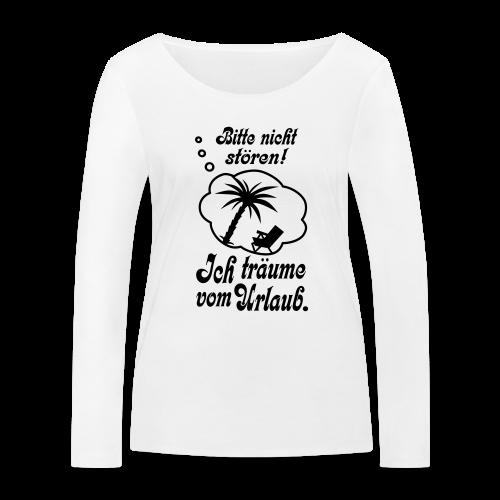 Träumen vom Urlaub Langarmshirt - Frauen Bio-Langarmshirt von Stanley & Stella
