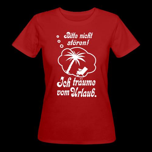 Träumen vom Urlaub Bio T-Shirt - Frauen Bio-T-Shirt
