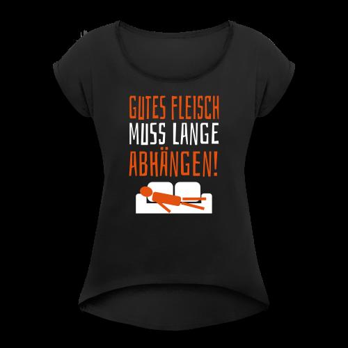 Gutes Fleisch Abhängen Sofa T-Shirt - Frauen T-Shirt mit gerollten Ärmeln