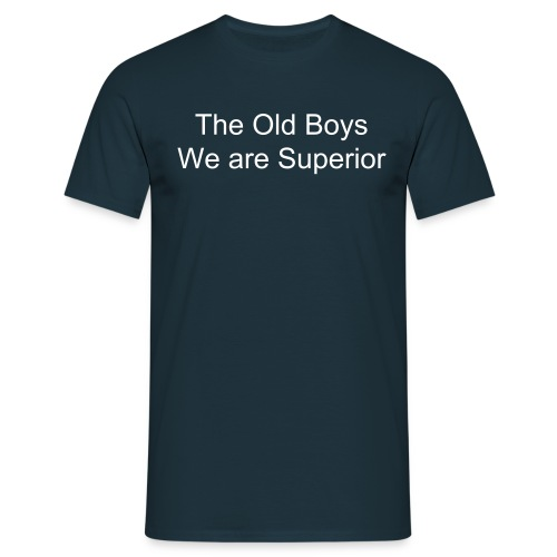 Old Boys We Are Superior T-Shirt - Men's T-Shirt