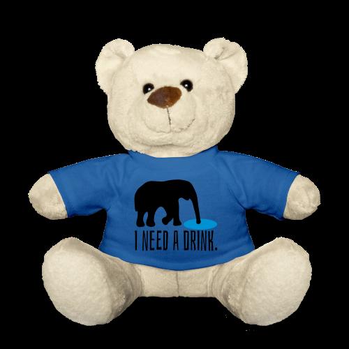 I need a drink Trinken Spruch Teddy - Teddy