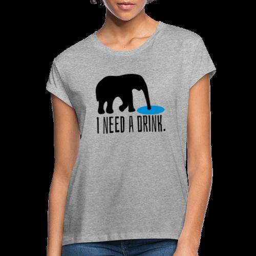 I need a drink Trinken Spruch Übergrößen T-Shirt - Frauen Oversize T-Shirt