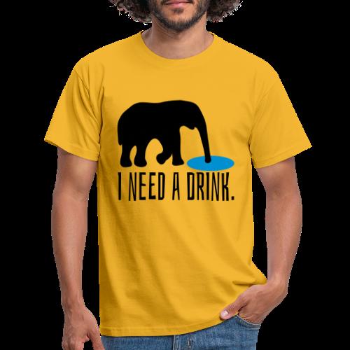 I need a drink Trinken Spruch T-Shirt - Männer T-Shirt