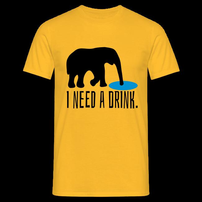 I need a drink Trinken Spruch T-Shirt