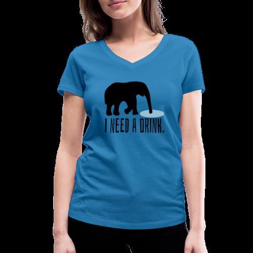 I need a drink Trinken Spruch T-Shirt - Frauen Bio-T-Shirt mit V-Ausschnitt von Stanley & Stella