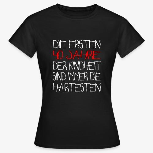Frauen T-Shirt 40 Jahre 40.Geburtstag - Frauen T-Shirt