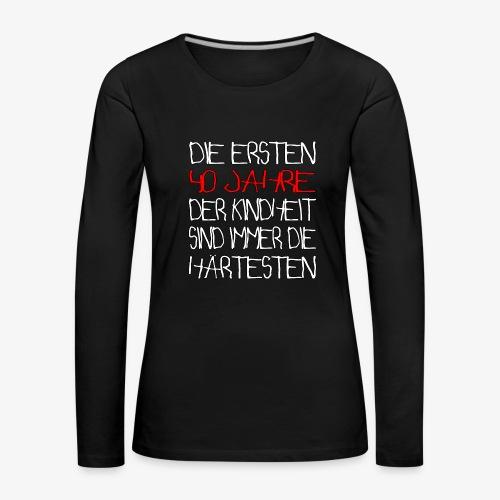 Frauen Premium Langarmshirt 40 Jahre 40.Geburtstag - Frauen Premium Langarmshirt