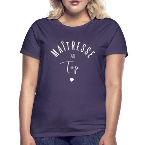 Maitresse au top T-shirts - T-shirt Femme