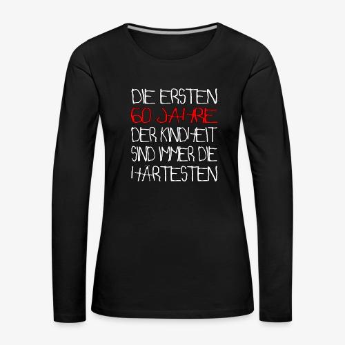 Frauen Premium Langarmshirt 60 Jahre 60.Geburtstag - Frauen Premium Langarmshirt