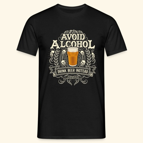 Bier T Shirt Spruch Avoid Alcohol Drink Beer  - Männer T-Shirt