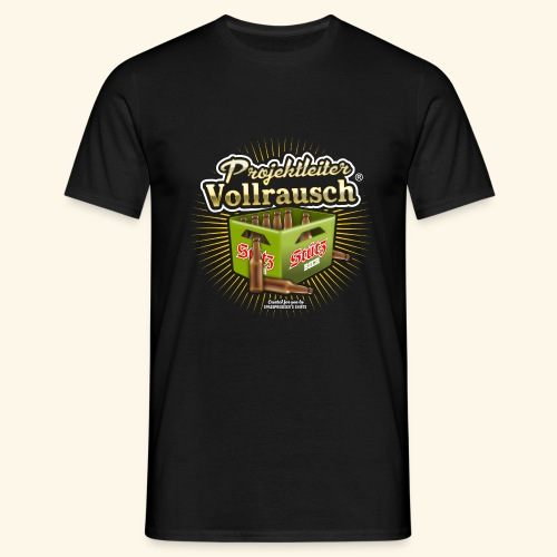 Bier T Shirt Projektleiter Vollrausch (R) - Männer T-Shirt