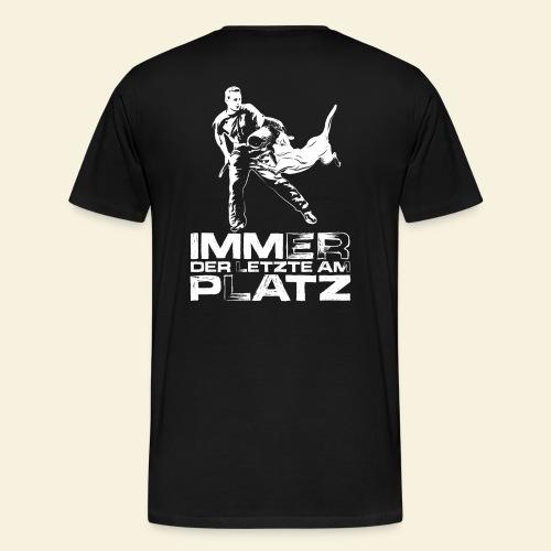 Immer der letzte am Platz - Männer Premium T-Shirt