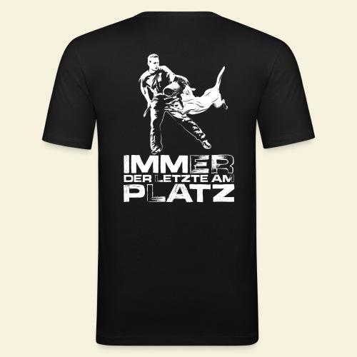 Immer der letzte am Platz - Männer Slim Fit T-Shirt