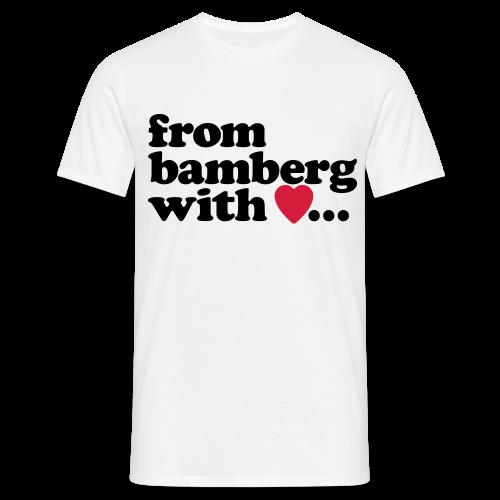 from bamberg with love... - Kompromisslos klassisch für Herren - #BAMBERG - Männer T-Shirt