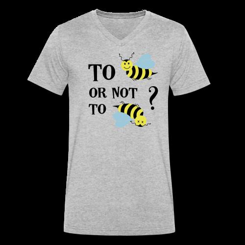 To be(e) Bienen Naturschutz Spruch Bio T-Shirt - Männer Bio-T-Shirt mit V-Ausschnitt von Stanley & Stella