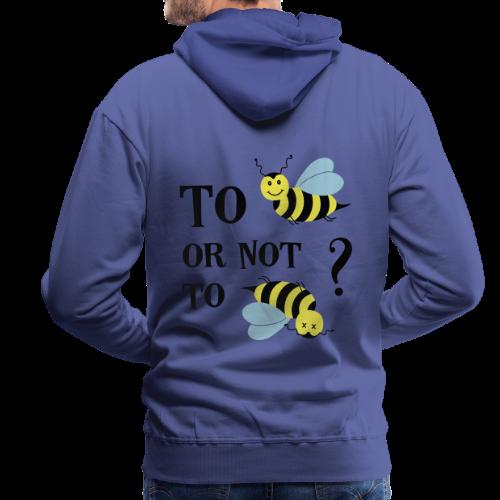 To be(e) Bienen Naturschutz Spruch Hoodie - Männer Premium Hoodie
