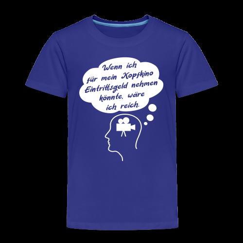 Lustiger Kopfkino Geld Spruch Kinder T-Shirt - Kinder Premium T-Shirt