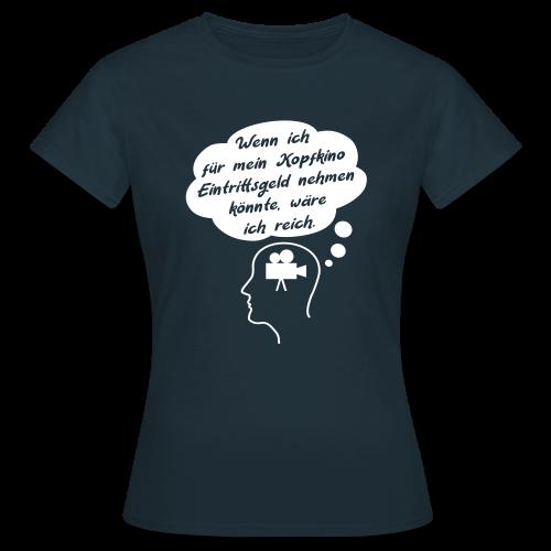 Lustiger Kopfkino Spruch T-Shirt - Frauen T-Shirt
