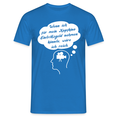 Lustiger Kopfkino Geld Spruch T-Shirt - Männer T-Shirt