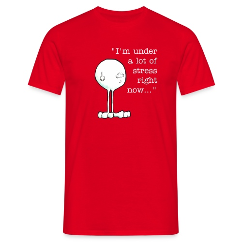 Under Stress T - Men's T-Shirt