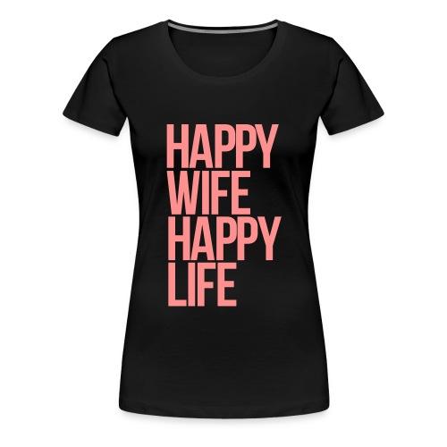happy wife happy life bruid - Vrouwen Premium T-shirt