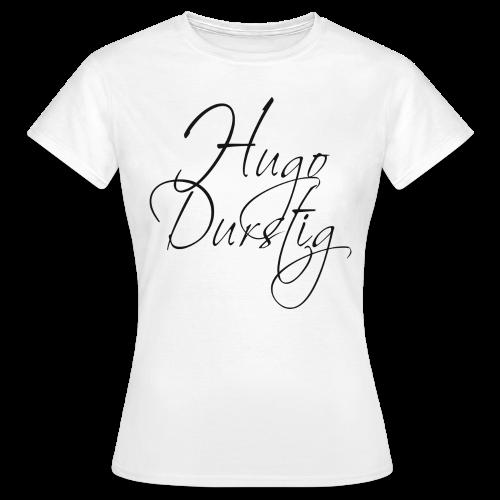 Hugo Durstig - Frauen T-Shirt