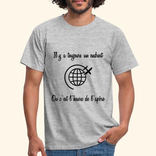 c'est toujours l'heure de l'apéro - T-shirt Homme
