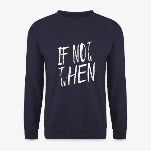 Männer Pullover If not now then when? - Männer Pullover