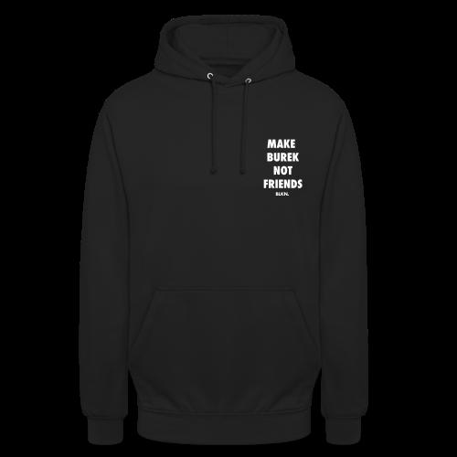 Make Burek Not Friends (Front) - Unisex hoodie - Unisex Hoodie