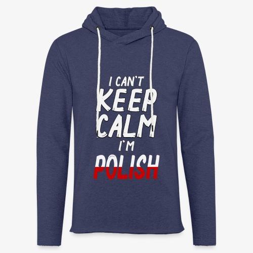 Leichtes Kapuzensweatshirt Unisex Can't Keep Calm I´m Polish - Leichtes Kapuzensweatshirt Unisex