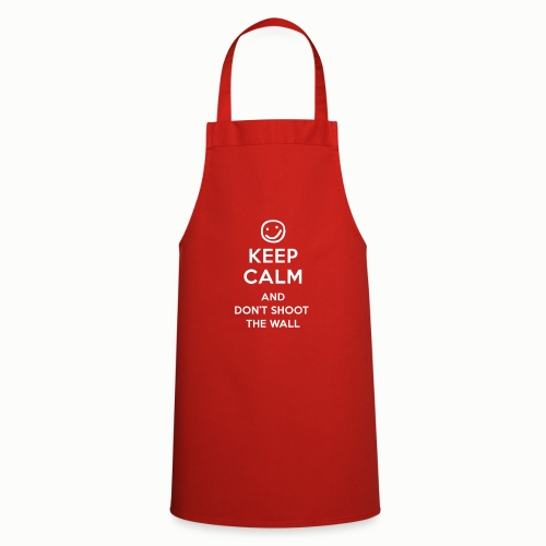 Keep Calm And Don't Shoot The Wall - Cooking Apron