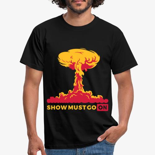 Show must go on - T-shirt Homme