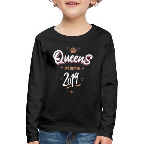 Queens are born in 2019 - T-shirt manches longues Premium Enfant